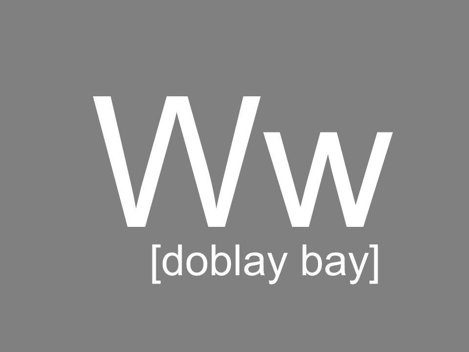 Ww [doblay bay]