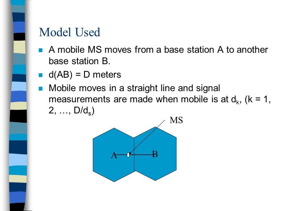 Model Used n A mobile MS moves from a base station A to another base station B.