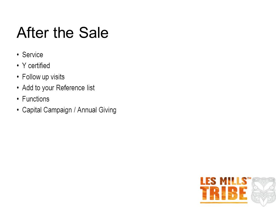 After the Sale Service Y certified Follow up visits Add to your Reference list Functions Capital Campaign / Annual Giving