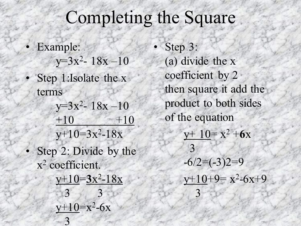Completing the square Step 4: Factor the right hand side of the equation.
