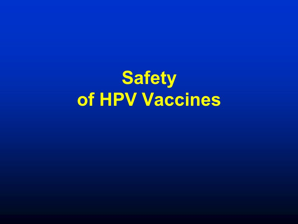 Safety of HPV Vaccines