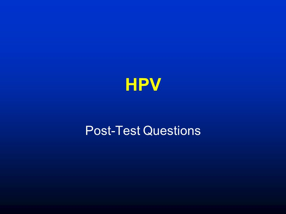 HPV Post-Test Questions