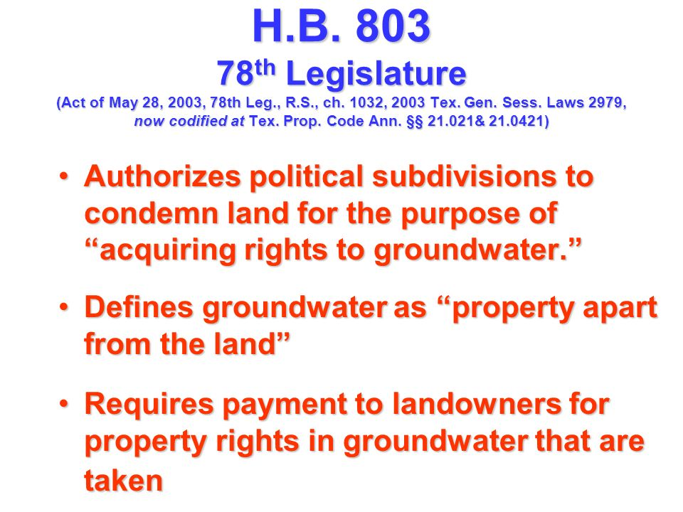 H.B. 803 78 th Legislature (Act of May 28, 2003, 78th Leg., R.S., ch. 1032, 2003 Tex. Gen. Sess. Laws 2979, now codified at Tex. Prop. Code Ann. §§ 21