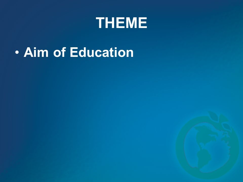 THEME Aim of Education