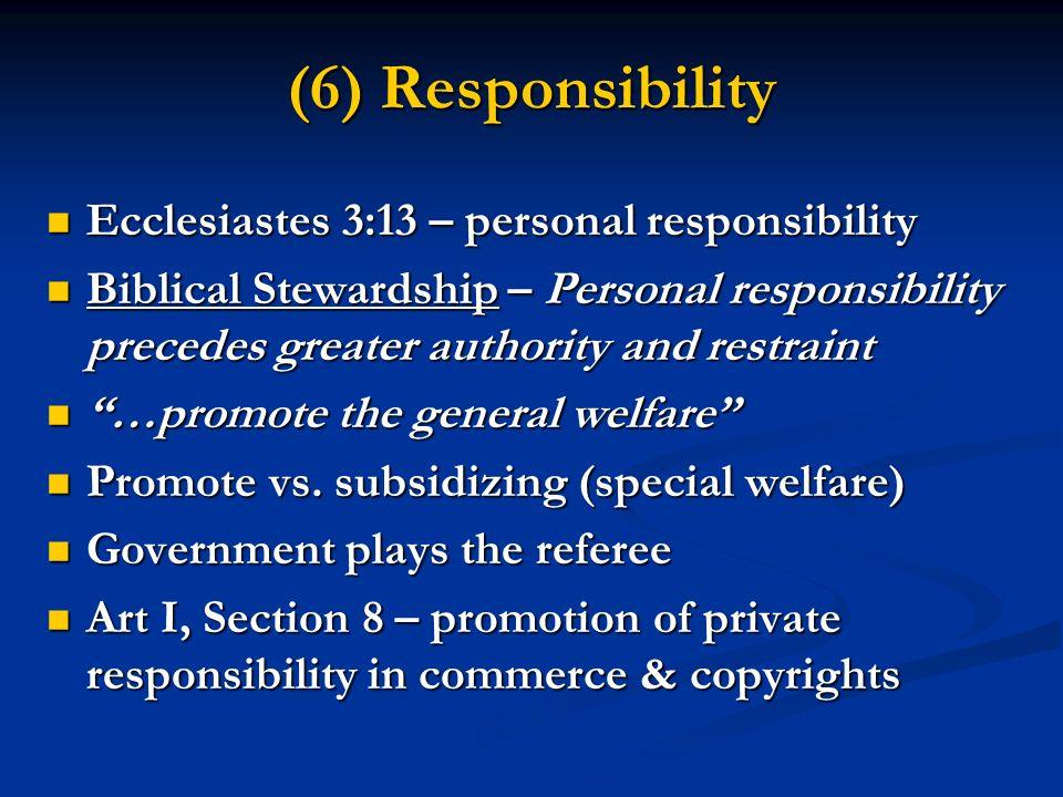 (6) Responsibility Ecclesiastes 3:13 – personal responsibility Ecclesiastes 3:13 – personal responsibility Biblical Stewardship – Personal responsibil
