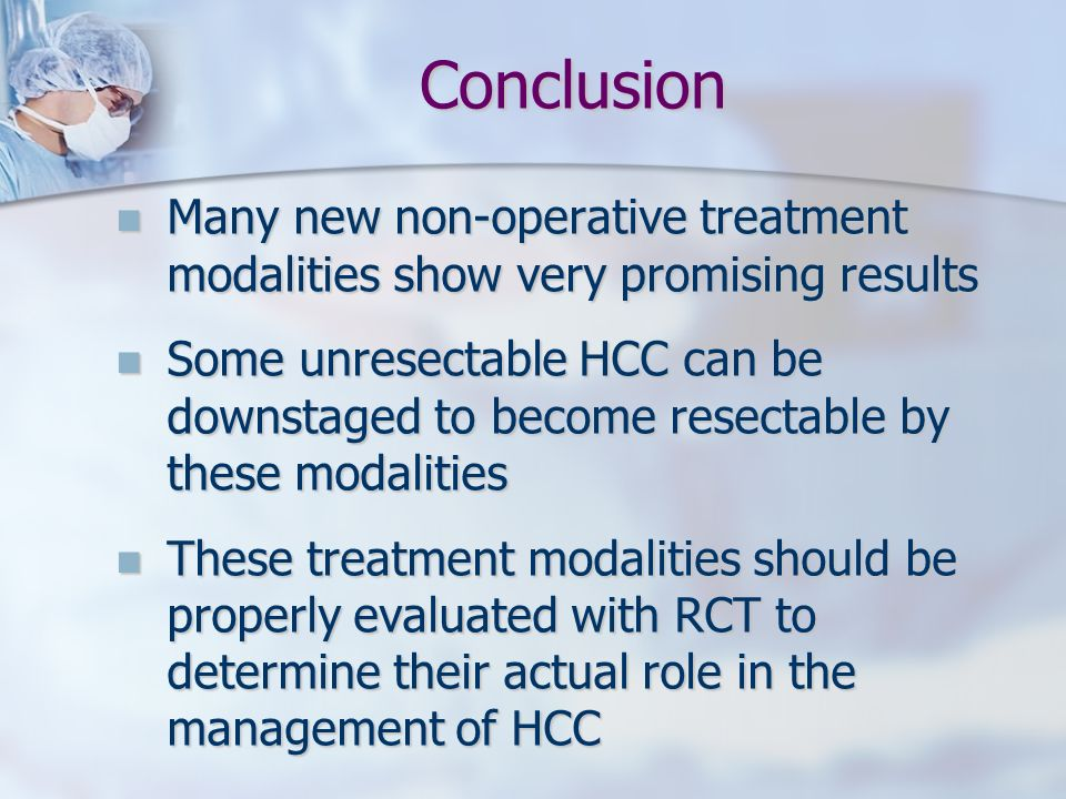 Conclusion Many new non-operative treatment modalities show very promising results Many new non-operative treatment modalities show very promising res