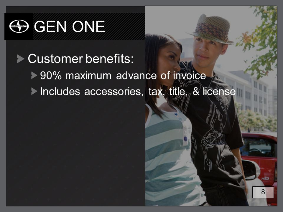 GEN ONE Customer benefits: 90% maximum advance of invoice Includes accessories, tax, title, & license 8