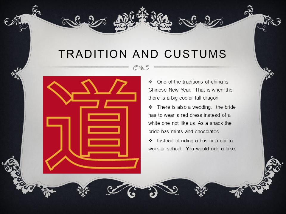 TRADITION AND CUSTUMS One of the traditions of china is Chinese New Year.