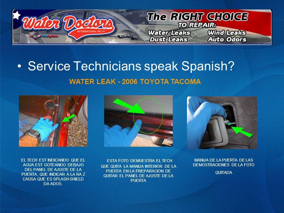 Service Technicians speak Spanish? EL TECH EST INDICANDO QUE EL AGUA EST GOTEANDO DEBAJO DEL PANEL DE AJUSTE DE LA PUERTA, QUE INDICAR A LA RA Z CAUSA