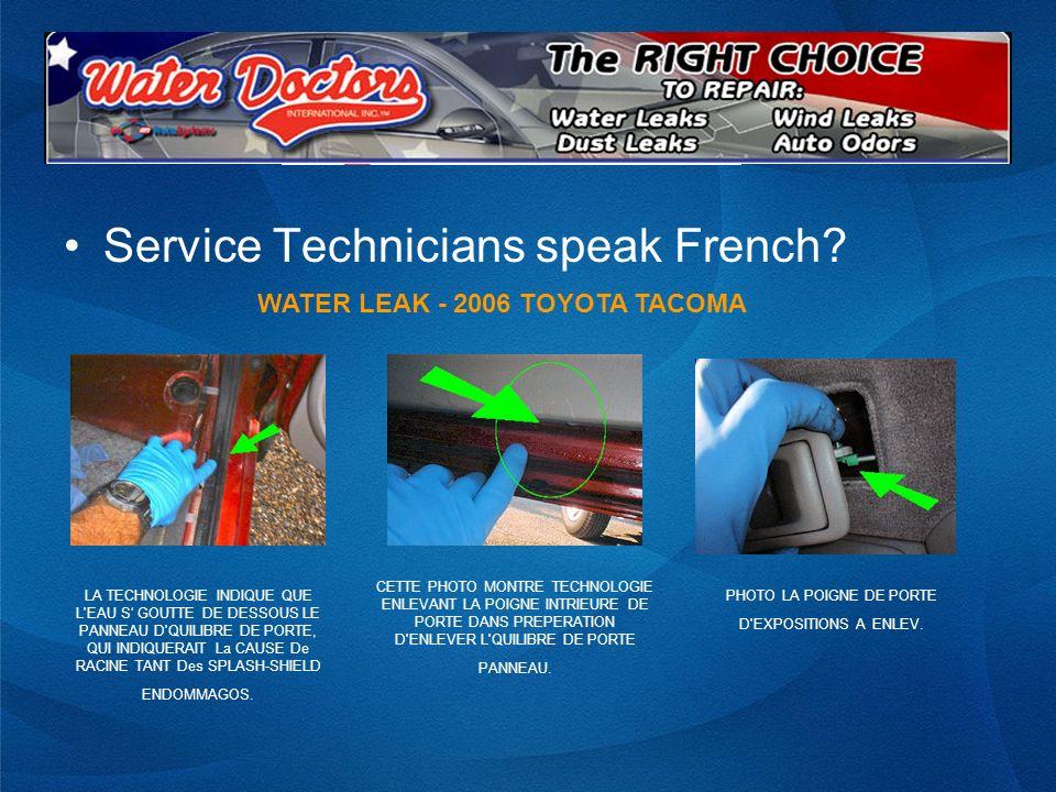 Service Technicians speak French? LA TECHNOLOGIE INDIQUE QUE L'EAU S GOUTTE DE DESSOUS LE PANNEAU D'QUILIBRE DE PORTE, QUI INDIQUERAIT La CAUSE De RAC