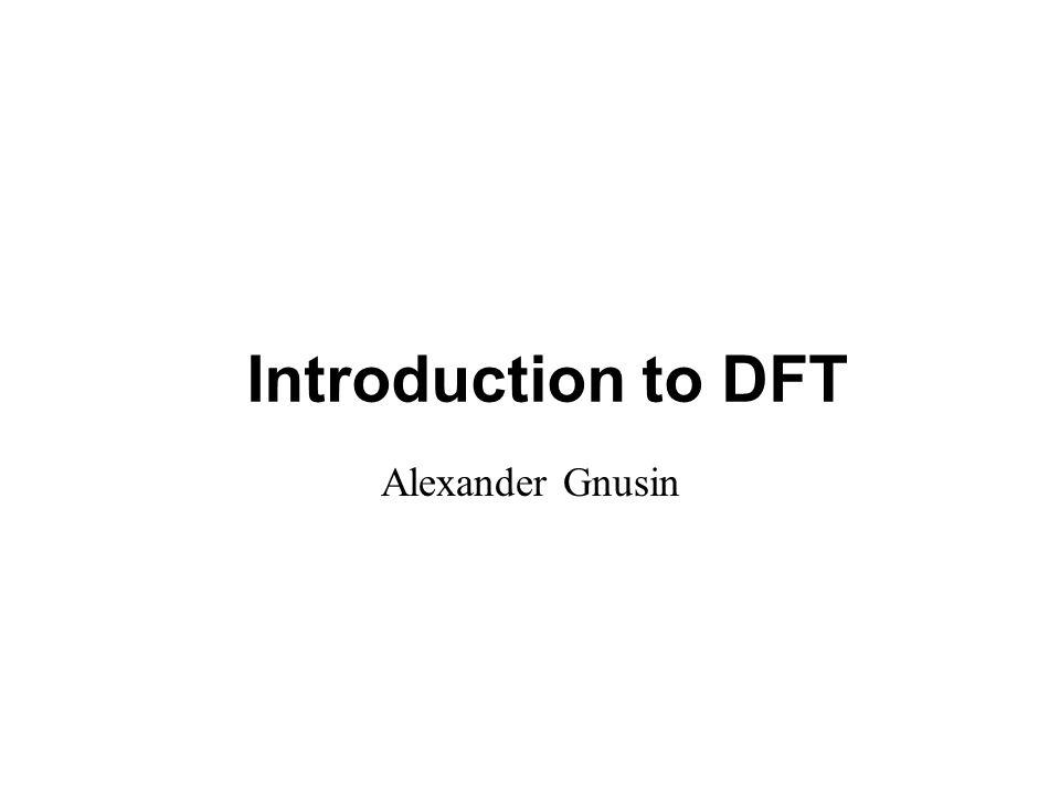 Alexander Gnusin Introduction to DFT