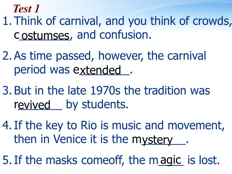 Test 1 1.Think of carnival, and you think of crowds, c________, and confusion.
