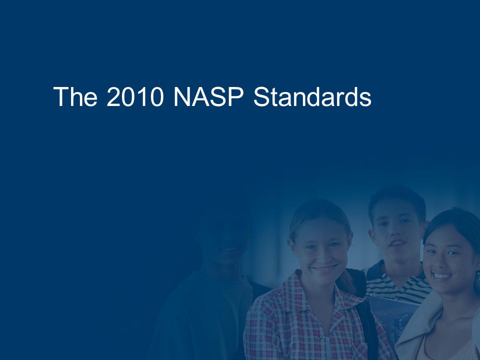 The 2010 NASP Standards
