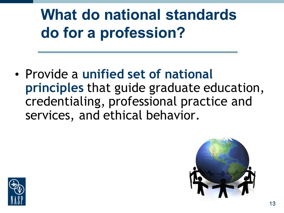 13 What do national standards do for a profession.