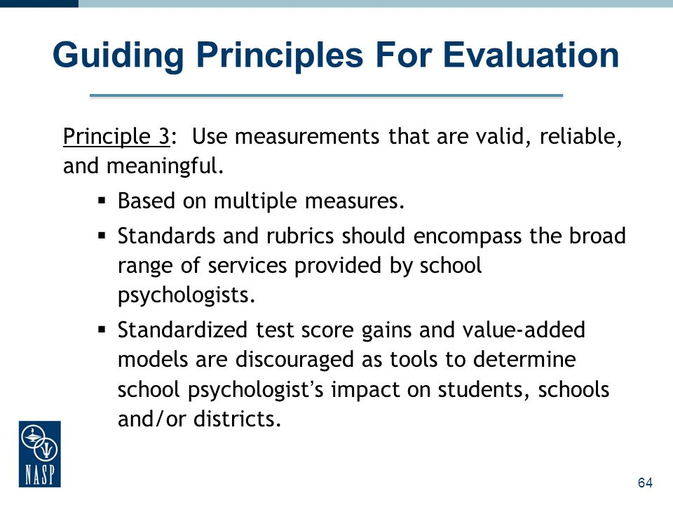 Guiding Principles For Evaluation Principle 3: Use measurements that are valid, reliable, and meaningful.