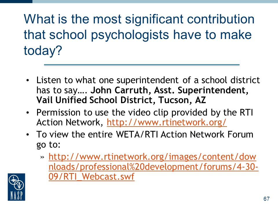 67 What is the most significant contribution that school psychologists have to make today.