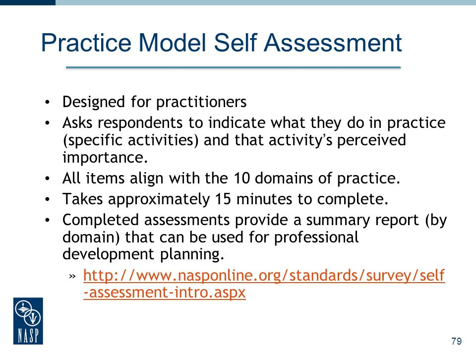 79 Practice Model Self Assessment Designed for practitioners Asks respondents to indicate what they do in practice (specific activities) and that activitys perceived importance.