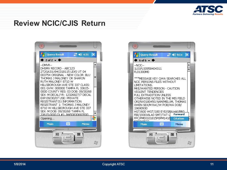1/8/2014Copyright ATSC11 Review NCIC/CJIS Return
