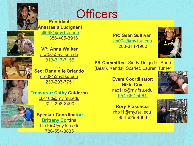 Officers President: Anastasia Lucignani all09k@my.fsu.edu 386-405-3916 VP: Anna Walker alw08@my.fsu.edu 813-317-7155 Sec: Dannielle Orlando dro09@my.f