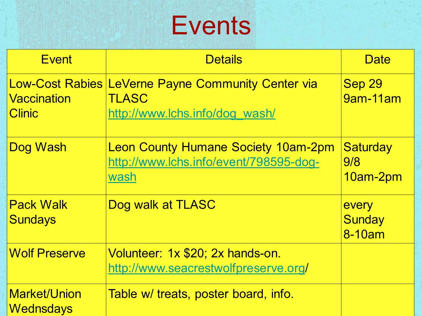 Events EventDetailsDate Low-Cost Rabies Vaccination Clinic LeVerne Payne Community Center via TLASC http://www.lchs.info/dog_wash/ Sep 29 9am-11am Dog