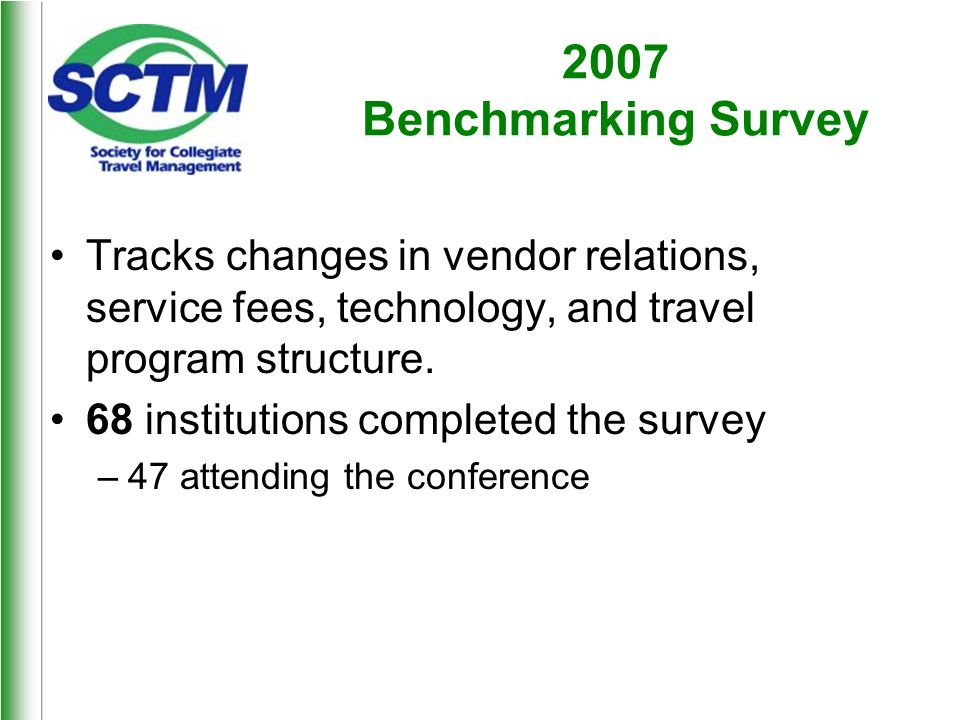 2007 Benchmarking Survey Tracks changes in vendor relations, service fees, technology, and travel program structure.