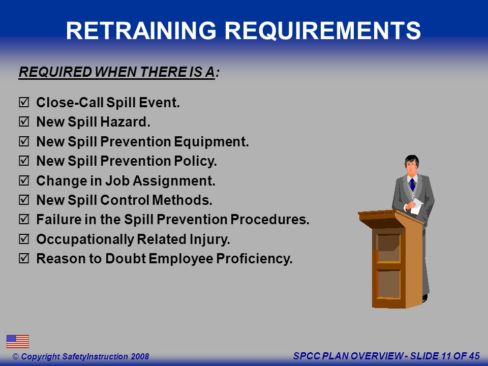 SPCC PLAN OVERVIEW - SLIDE 11 OF 45 © Copyright SafetyInstruction 2008 Close-Call Spill Event.