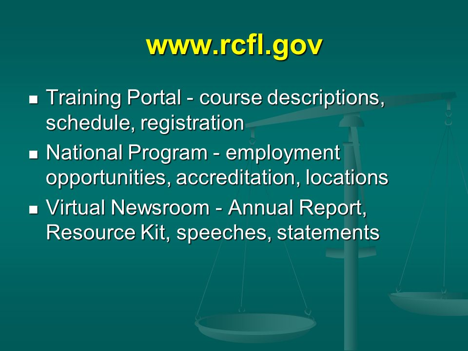 www.rcfl.gov Training Portal - course descriptions, schedule, registration Training Portal - course descriptions, schedule, registration National Prog