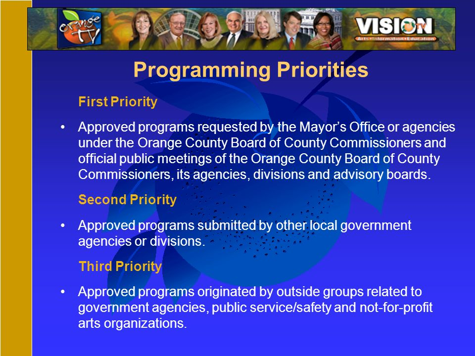 Programming Priorities First Priority Approved programs requested by the Mayors Office or agencies under the Orange County Board of County Commissione