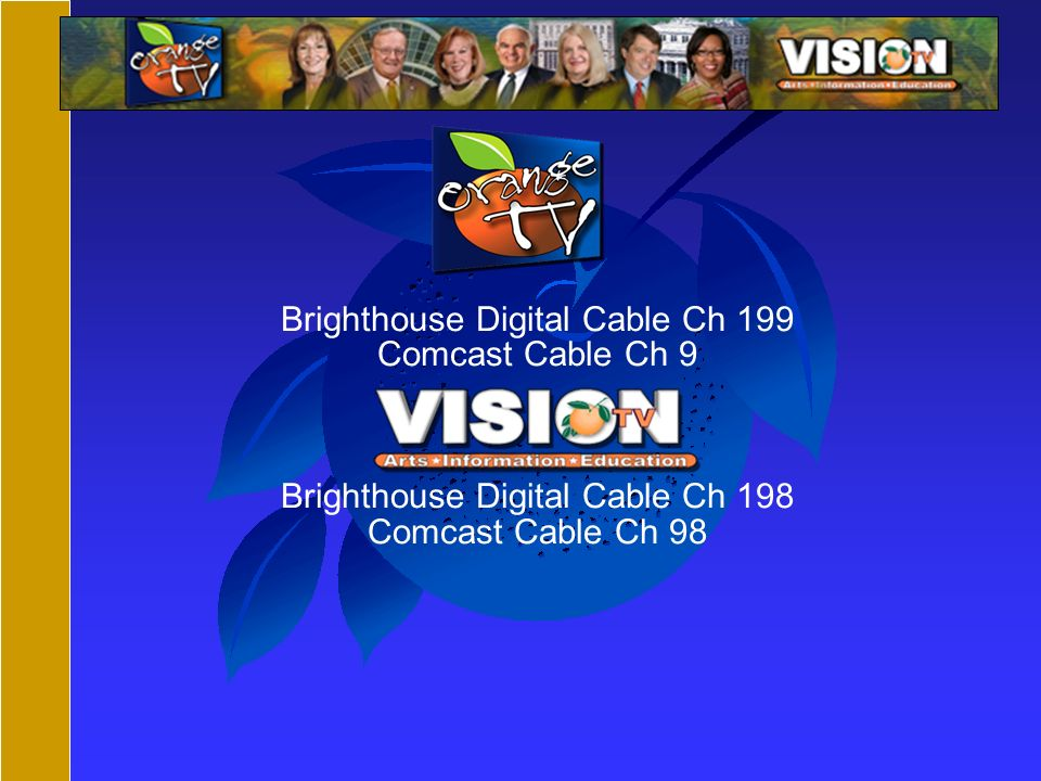Brighthouse Digital Cable Ch 199 Comcast Cable Ch 9 Brighthouse Digital Cable Ch 198 Comcast Cable Ch 98