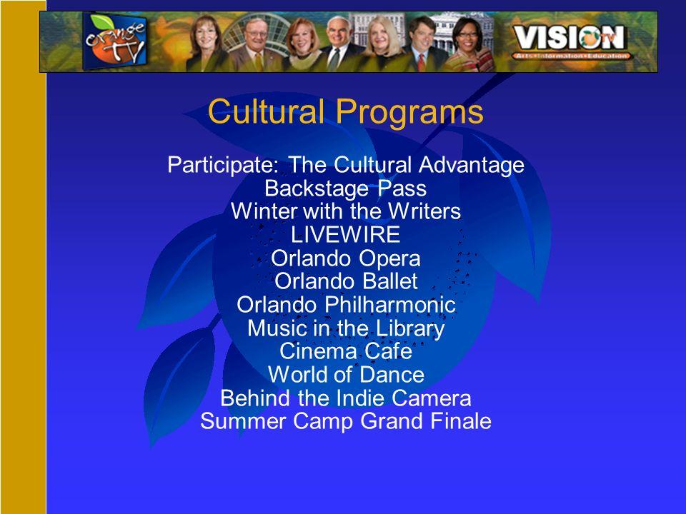 Cultural Programs Participate: The Cultural Advantage Backstage Pass Winter with the Writers LIVEWIRE Orlando Opera Orlando Ballet Orlando Philharmoni