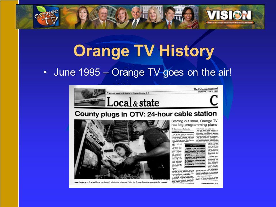 Orange TV History June 1995 – Orange TV goes on the air!