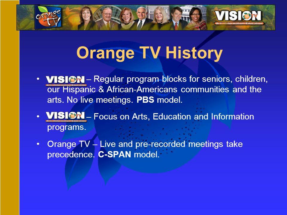 Orange TV History – Regular program blocks for seniors, children, our Hispanic & African-Americans communities and the arts.