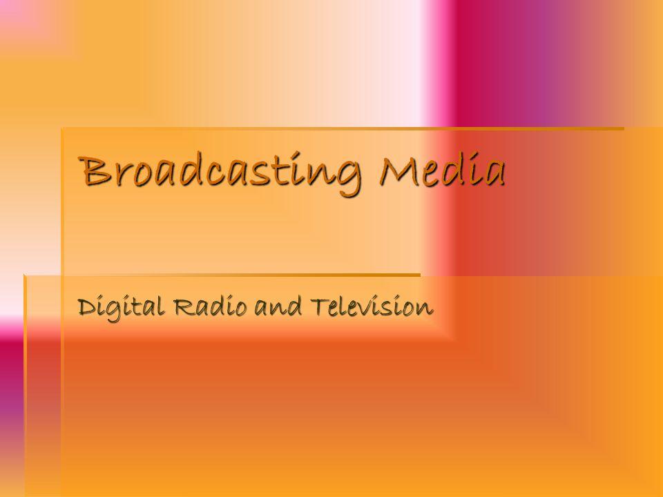 Broadcasting Media Digital Radio and Television