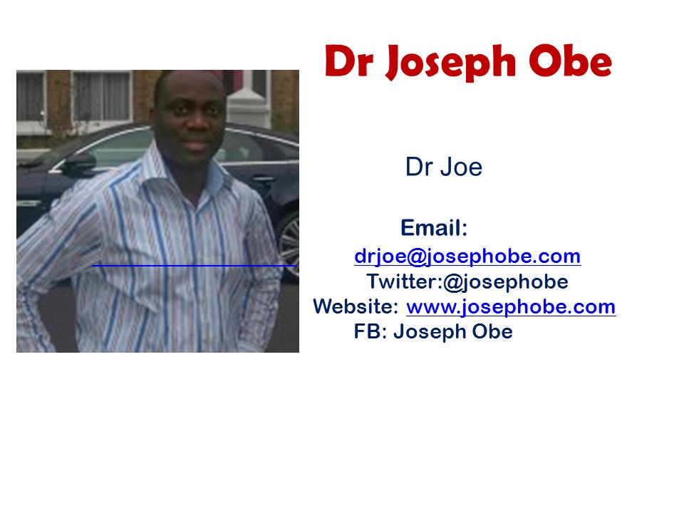 Dr Joseph Obe Dr Joe    Website:   FB: Joseph Obe