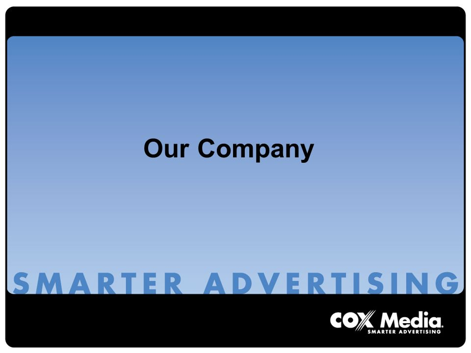For over 100 years, Cox Enterprises has been one of the leading mass media companies with ownership interests in newspaper, radio, television, direct mail and the internet.