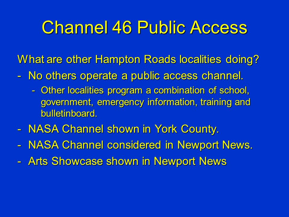 Channel 46 Public Access What are other Hampton Roads localities doing.