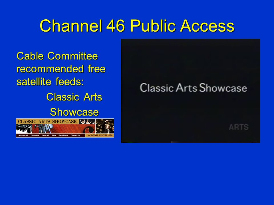 Channel 46 Public Access Cable Committee recommended free satellite feeds: Classic Arts Showcase