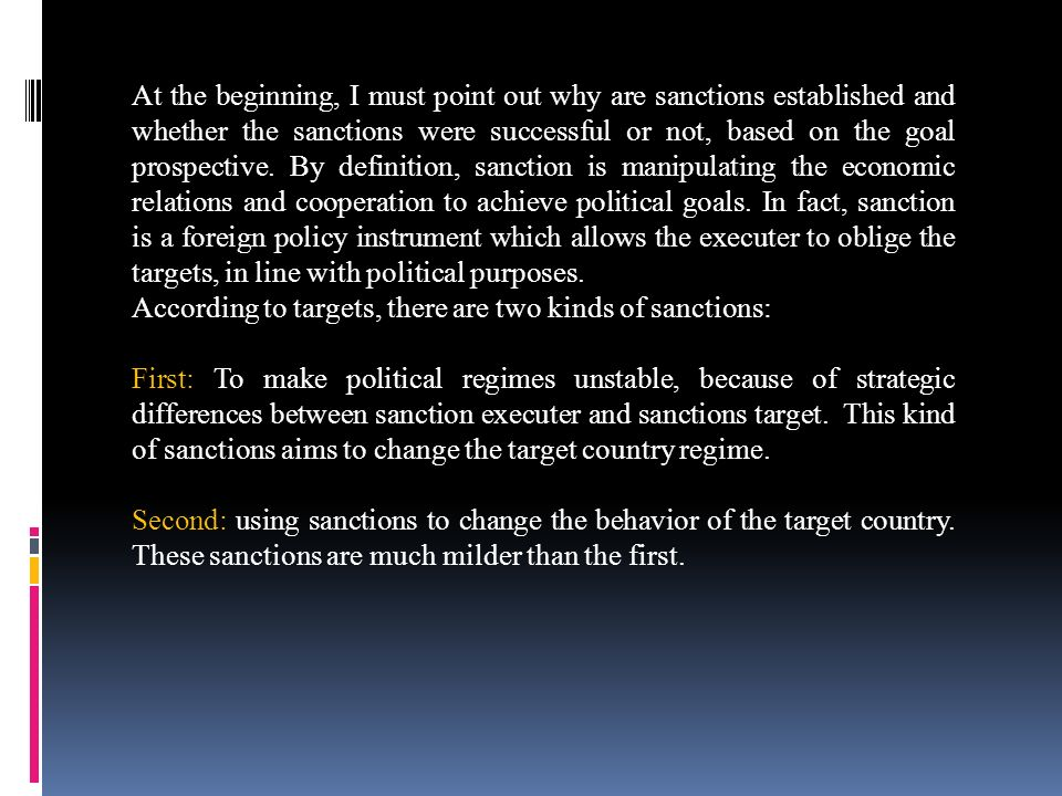 At the beginning, I must point out why are sanctions established and whether the sanctions were successful or not, based on the goal prospective. By d