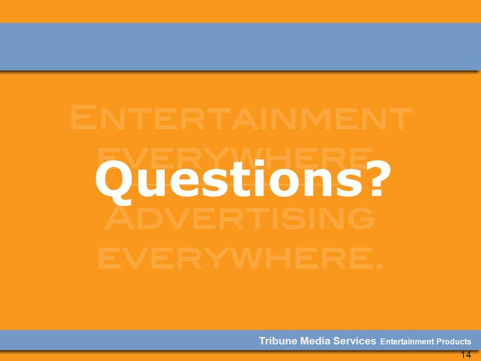 Tribune Media Services Entertainment Products 14 Questions?