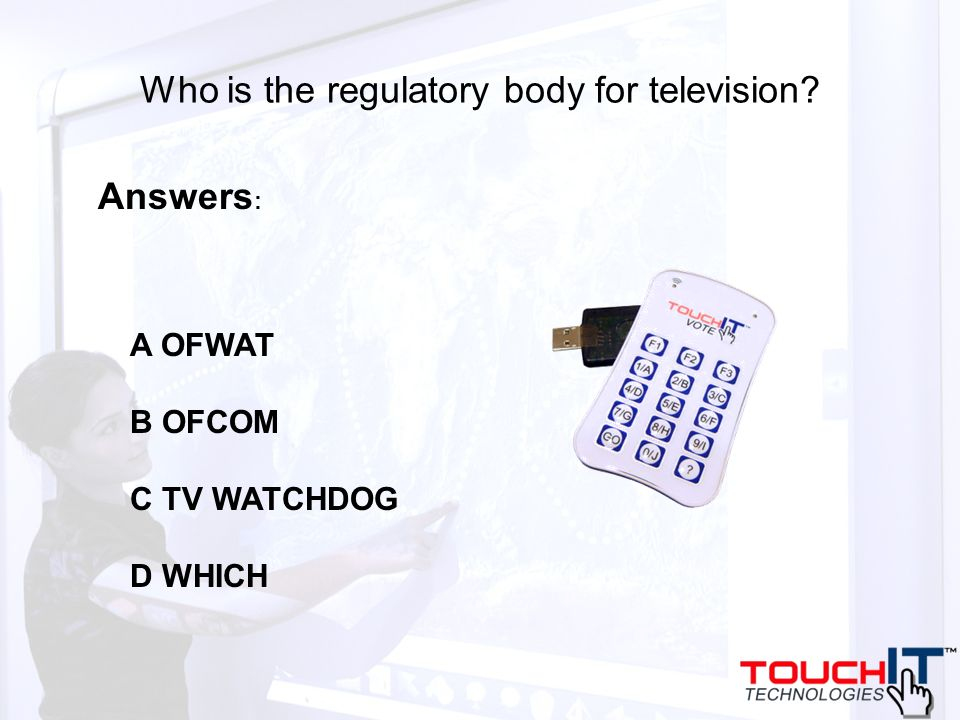 Who is the regulatory body for television? A OFWAT B OFCOM C TV WATCHDOG D WHICH Answers :