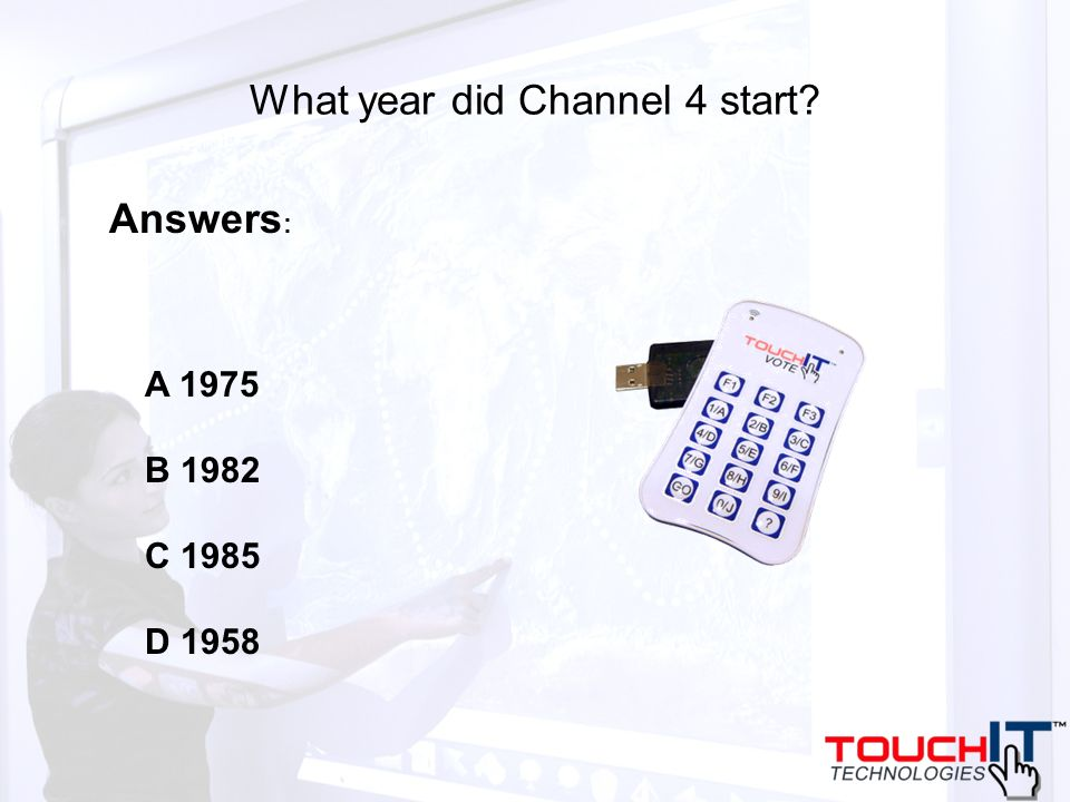 What year did Channel 4 start? A 1975 B 1982 C 1985 D 1958 Answers :