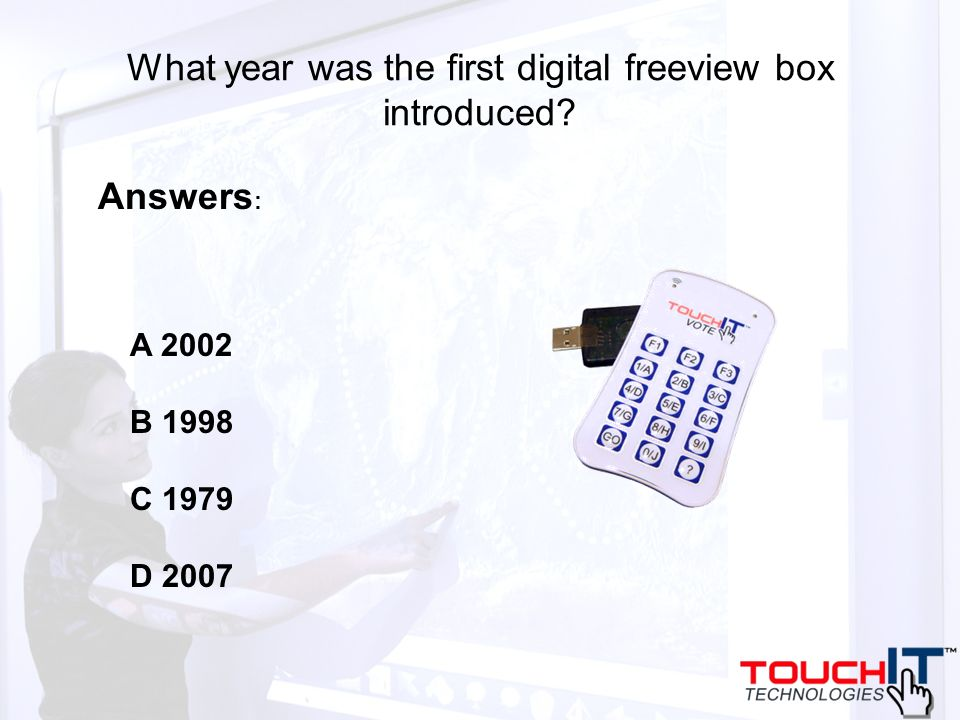 What year was the first digital freeview box introduced? A 2002 B 1998 C 1979 D 2007 Answers :