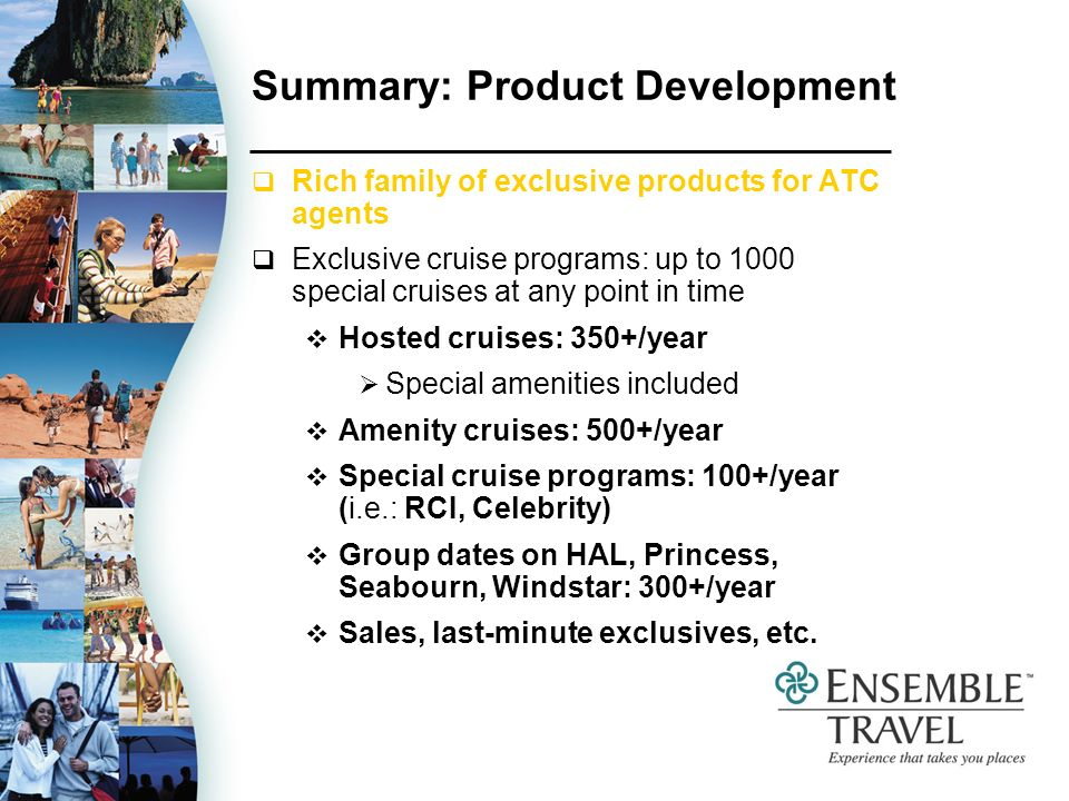Summary: Product Development Use these for pre- and post-stays for cruises or tours...