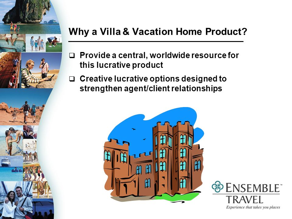Why a Villa & Vacation Home Product.