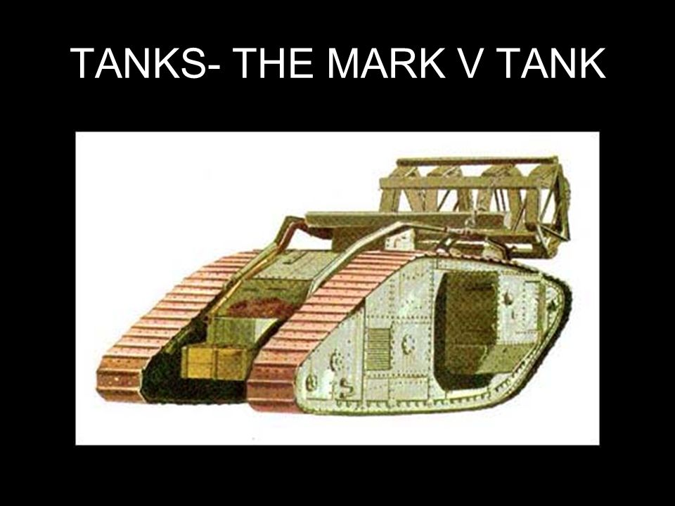 TANKS- THE MARK V TANK