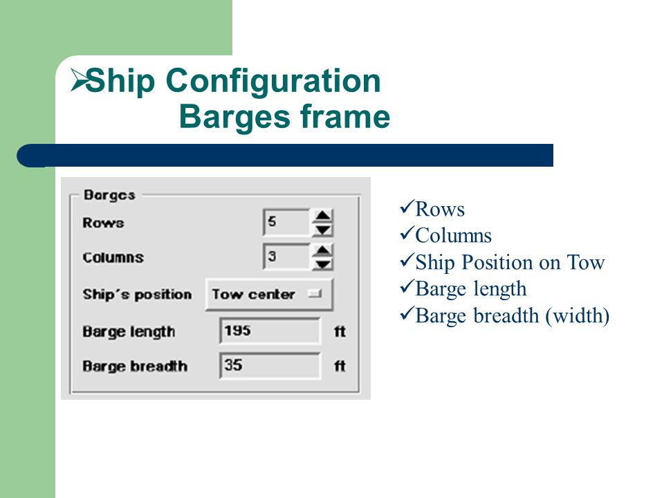Ship Configuration Barges frame Rows Columns Ship Position on Tow Barge length Barge breadth (width)