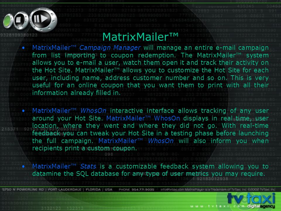 MatrixMailer MatrixMailer Campaign Manager will manage an entire e-mail campaign from list importing to coupon redemption. The MatrixMailer system all