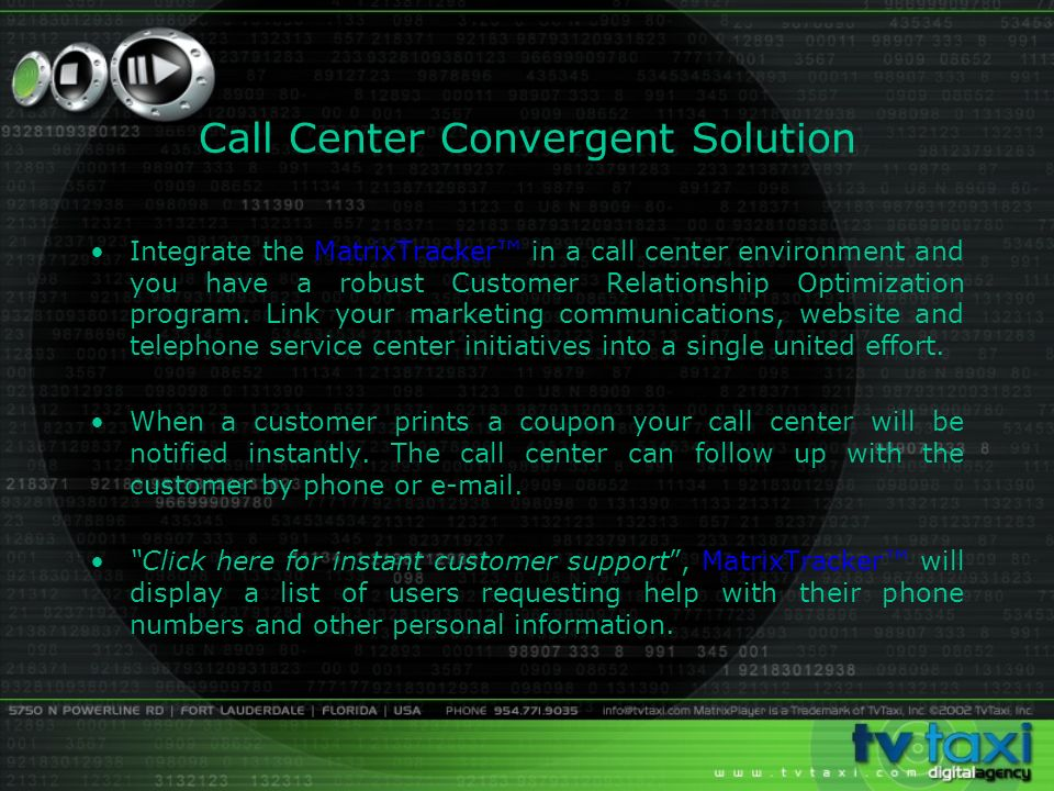 Call Center Convergent Solution Integrate the MatrixTracker in a call center environment and you have a robust Customer Relationship Optimization program.