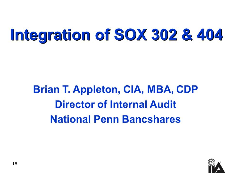 19 Integration of SOX 302 & 404 Brian T.