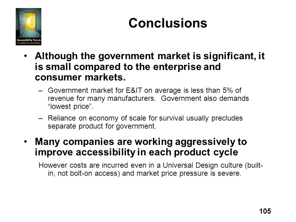 105 Conclusions Although the government market is significant, it is small compared to the enterprise and consumer markets. –Government market for E&I